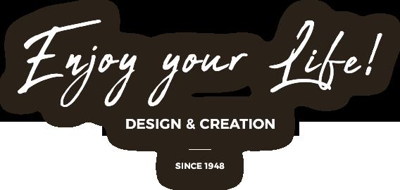 enjoy your life! design & creation since1948